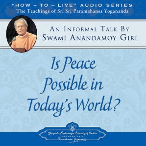 Is Peace Possible in Today's World?