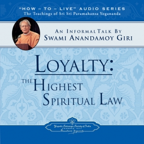 Loyalty: The Highest Spiritual Law