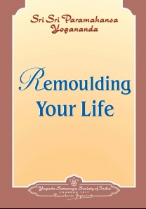 Remoulding Your Life