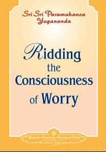 Ridding the Consciousness of Worry
