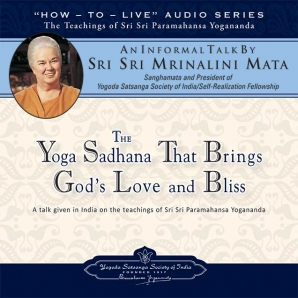 The Yoga Sadhana That Brings God's Love and Bliss
